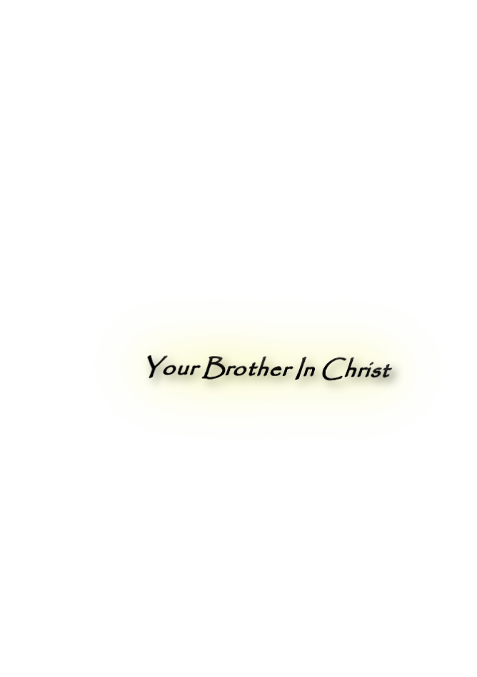 Your Brother In Christ